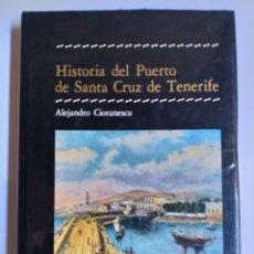 Libros de segunda mano: HISTORIA DEL PUERTO DE SANTA CRUZ DE TENERIFE ALEJANDRO GIORANESCU . CANARIAS. Lote 221994263