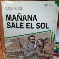 Libros de segunda mano: MAÑANA SALE EL SOL, LUCE FILLOL,ILUSTRACIONES JORDI CLAPERS, EDITORIAL PIRENE, COLECCIÓN ROCAFORTE. Lote 221999512