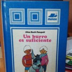 Libros de segunda mano: UN BURRO ES SUFICIENTE, GINA RUCK-PAUQUÈT, ILUSTRACIONES BRIGITTE SMITH, EDITORIAL MIÑÓN. Lote 222000022