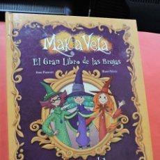 Libros de segunda mano: MAKIA VELA. EL GRAN LIBRO DE LAS BRUJAS DE ABRACADABRA. PUNSET, ANA & PÉREZ, MONI. BARCELONA 2012.. Lote 222003381