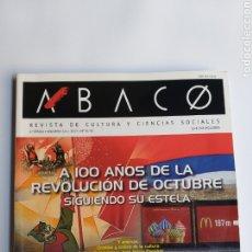 Libros de segunda mano: ÁBACO REVISTA. A 100 AÑOS DE LA REVOLUCIÓN DE OCTUBRE SIGUIENDO SU ESTELA . HISTORIA SIGLO XX. Lote 222004527