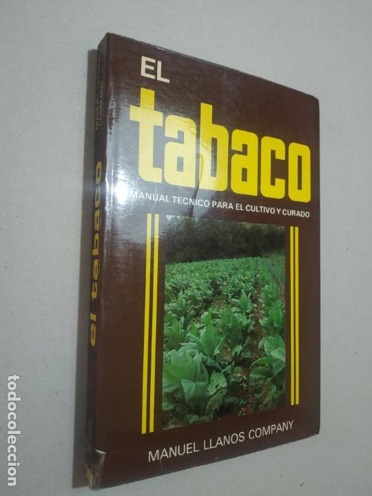 EL TABACO. MANUAL TECNICO PARA EL CULTIVO Y CURADO. MANUEL LLANOS COMPANY. ED. MUNDI-PRENSA, 1981 (Libros de Segunda Mano - Ciencias, Manuales y Oficios - Otros)