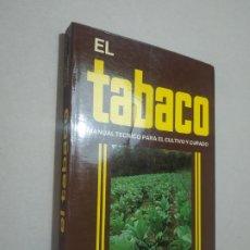 Livros em segunda mão: EL TABACO. MANUAL TECNICO PARA EL CULTIVO Y CURADO. MANUEL LLANOS COMPANY. ED. MUNDI-PRENSA, 1981. Lote 222008596