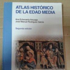 Libros de segunda mano: ATLAS HISTÓRICO DE LA EDAD MEDIA. ANA ECHEVARRÍA ARSUAGA Y JOSÉ MANUEL RODRÍGUEZ GARCÍA. Lote 222014386