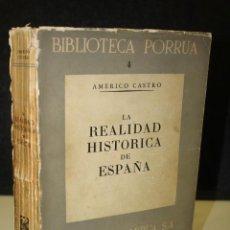 Libros de segunda mano: LA REALIDAD HISTÓRICA DE ESPAÑA. CASTRO, AMÉRICO.. Lote 222020696