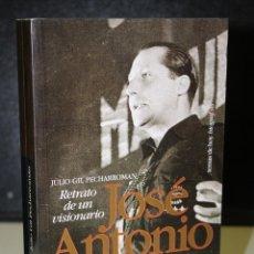 Libros de segunda mano: JOSÉ ANTONIO PRIMO DE RIVERA. RETRATO DE UN VISIONARIO.. Lote 222023193