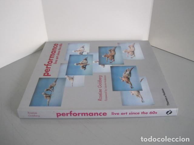 Libros de segunda mano: PERFORMANCE LIVE ART SINCE THE 60s. SIGNED BY THE AUTHOR.ROSELEE GOLDBERG. ARTE EN VIVO DESDE LOS 60 - Foto 3 - 222028013
