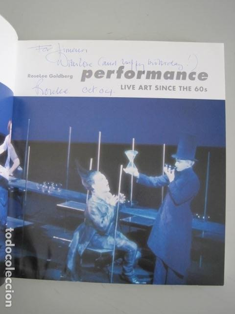 Libros de segunda mano: PERFORMANCE LIVE ART SINCE THE 60s. SIGNED BY THE AUTHOR.ROSELEE GOLDBERG. ARTE EN VIVO DESDE LOS 60 - Foto 9 - 222028013