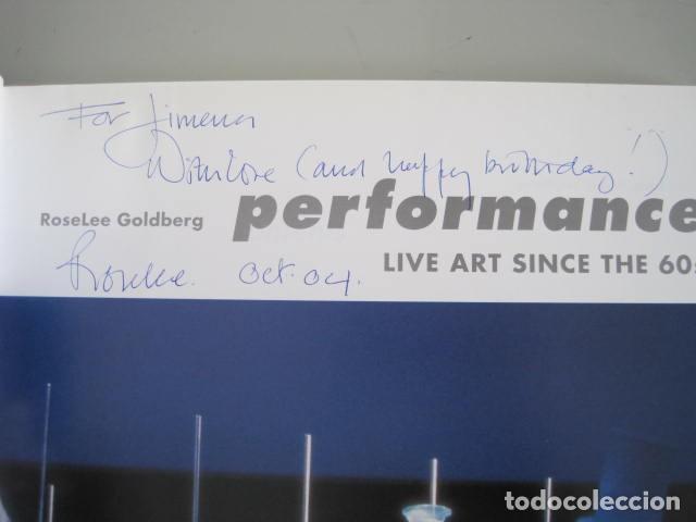 Libros de segunda mano: PERFORMANCE LIVE ART SINCE THE 60s. SIGNED BY THE AUTHOR.ROSELEE GOLDBERG. ARTE EN VIVO DESDE LOS 60 - Foto 10 - 222028013
