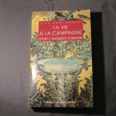 Libros de segunda mano: LA VIE À LA CAMPAGNE DANS L'ANTIQUITÉ ROMAINE. JEAN-NOËL ROBERT. TEXTO EN FRANCÉS.. Lote 222030145