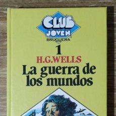 Libros de segunda mano: LIBRO - LA GUERRA DE LOS MUNDOS (1981) H.G. WELLS; ED. BRUGUERA, CLUB JOVEN 1. Lote 222046855
