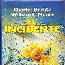 Libri di seconda mano: EL INCIDENTE - BERLITZ, CHARLES / L. MOORE, WILLIAM - A-X-1477. Lote 222063142