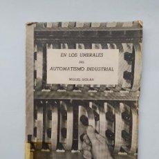 Libros de segunda mano: EN LOS UMBRALES DEL AUTOMATISMO INDUSTRIAL. MIGUEL SIGUAN. TDK542. Lote 222070386