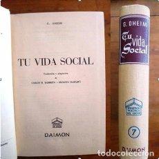 Libros de segunda mano: OHEIM, G. TU VIDA SOCIAL. (BIBLIOTECA PRÁCTICA DEL HOGAR ; 7). Lote 222071190