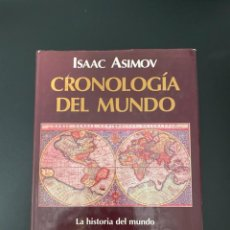 Libros de segunda mano: CRONOLOGÍA DEL MUNDO. ISAAC ASIMOV. ED. ARIEL CIENCIA. BARCELONA, 1992. PAGS: 936. Lote 222072110