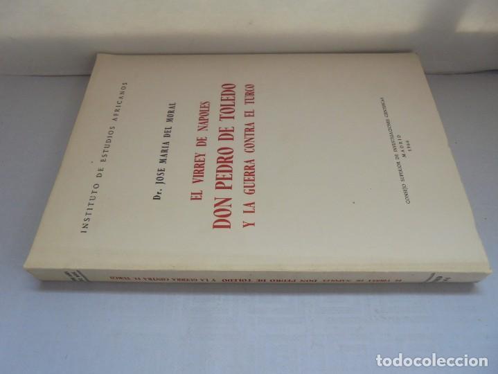 Libros de segunda mano: EL VIRREY DE NAPOLES DON PEDRO DE TOLEDO Y LA GUERRA CONTRA EL TURCO. JOSE MARIA DEL MORAL 1966 - Foto 2 - 222073612