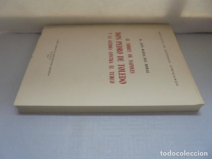 Libros de segunda mano: EL VIRREY DE NAPOLES DON PEDRO DE TOLEDO Y LA GUERRA CONTRA EL TURCO. JOSE MARIA DEL MORAL 1966 - Foto 4 - 222073612