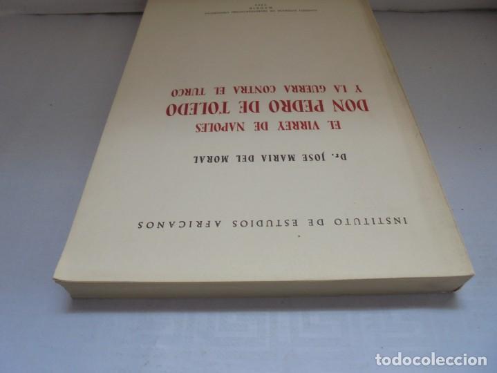 Libros de segunda mano: EL VIRREY DE NAPOLES DON PEDRO DE TOLEDO Y LA GUERRA CONTRA EL TURCO. JOSE MARIA DEL MORAL 1966 - Foto 5 - 222073612