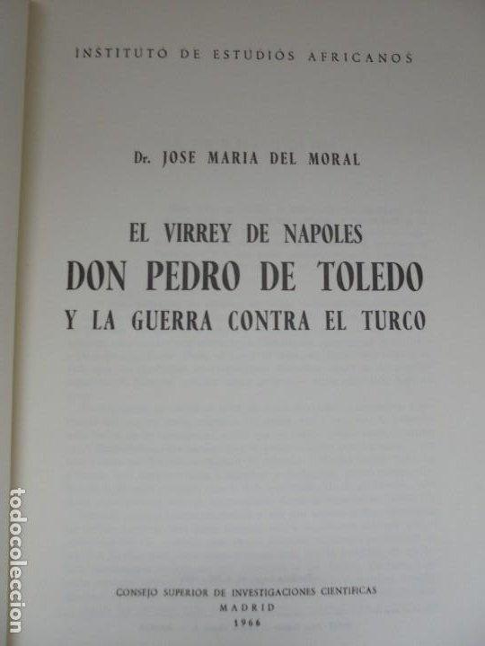 Libros de segunda mano: EL VIRREY DE NAPOLES DON PEDRO DE TOLEDO Y LA GUERRA CONTRA EL TURCO. JOSE MARIA DEL MORAL 1966 - Foto 7 - 222073612