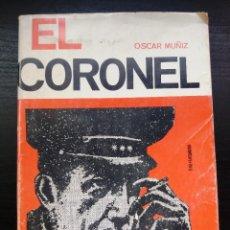 Libros de segunda mano: EL CORONEL - OSCAR MUÑIZ MARTIN. Lote 222077611