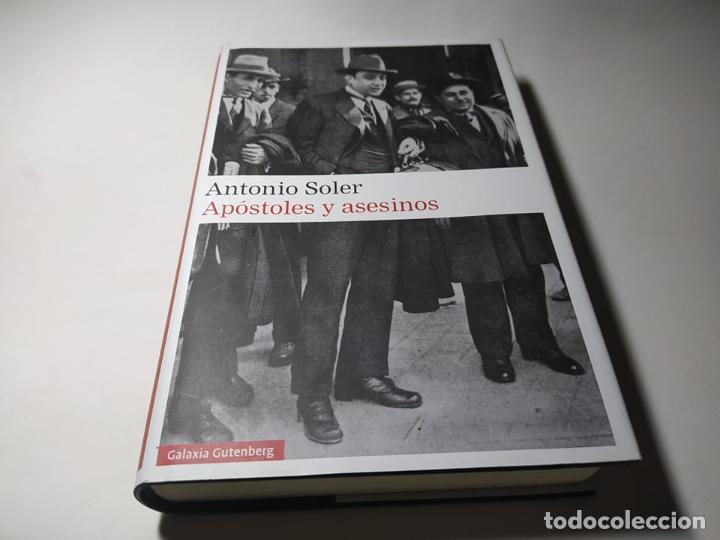 LIBRO - ANTONIO SOLER - APOSTOLES Y ASESINOS - GALAXIA GUTENBERG (Libros de Segunda Mano (posteriores a 1936) - Literatura - Otros)