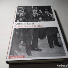 Libros de segunda mano: LIBRO - ANTONIO SOLER - APOSTOLES Y ASESINOS - GALAXIA GUTENBERG. Lote 222081391