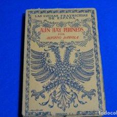 Libros de segunda mano: LAS LUCHAS FRATICIDAS DE ESPAÑA.10.AUN HAY PIRINEOS.ALFONSO DANVILA.1940.. Lote 222082140