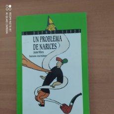 Libros de segunda mano: UN PROBLEMA DE NARICES. Lote 222091796