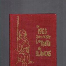 Libros de segunda mano: EN 1963 AUN EXISTE LA TRATA DE BLANCAS POR LIS CHATERLON EDICIONES RODEGAR 1963. Lote 222091905