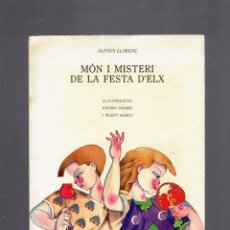 Libros de segunda mano: MON I MISTERI DE LA FESTA D,ELX PER ALFONS LLORENÇ EDITA DIRECCIO DE CULTURA VALENCIANA AÑ 1986. Lote 222093008