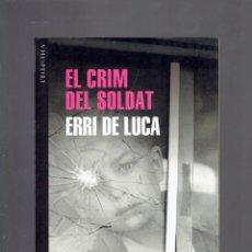 Libros de segunda mano: EL CRIM DE UN SOLDAT PER ERRI DE LUCA L,CLECTICA BROMERA 1 EDICIO MARÇ DE 2013. Lote 222093095