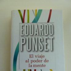 Libros de segunda mano: EL VIAJE AL PODER DE LA MENTE. EDUARDO PUNSET. Lote 222103008