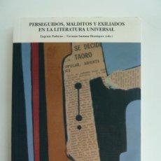 Libros de segunda mano: PERSEGUIDOS, MALDITOS Y EXILIADOS EN LA LITERATURA UNIVERSAL. EUGENIO PADORNO. Lote 222109497