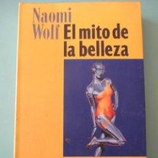 Libros de segunda mano: NAOMI WOLF. EL MITO DE LA BELLEZA. EMECE. REFLEXIONES. 1991 BARCELONA.. Lote 222117052