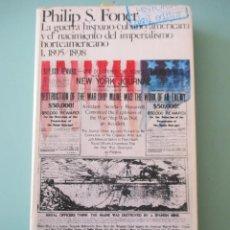Libros de segunda mano: PHILIP. S. FONER. LA GUERRA HISPANO7CUBANO7AMERICANA. TOMOS I Y II. 2 TOMOS. 1975. Lote 222119463