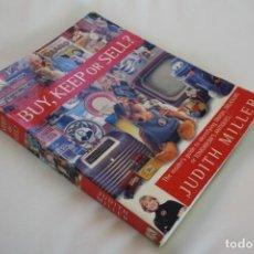 Libros de segunda mano: BUY KEEP OR SELL? ¿COMPRAR CONSERVAR O VENDER? MILLER - GUIA IDENTIFICAR BASURA TESOROS ANTIGÜEDADES. Lote 222144347