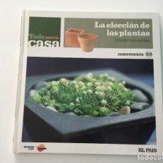 Libros de segunda mano: LIBRO TODO PARA LA CASA JARDINERIA LA ELECCION DE LAS PLANTAS EL PAIS. Lote 222165723