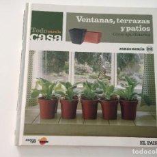 Libros de segunda mano: TODO PARA LA CASA VENTANAS TERRAZAS Y PATIOS COMO AJARDINARLOS JARDINERIA EL PAIS TAPA DURA. Lote 222166165
