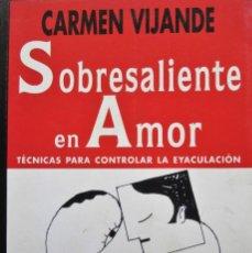 Libros de segunda mano: CARMEN VIJANDE - SOBRESALIENTE EN AMOR. Lote 222166350