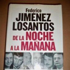 Libros de segunda mano: DE LA NOCHE A LA MAÑANA EL MILAGRO DE LA COPE FEDERICO JIMENEZ LOSANTOS. Lote 69112389