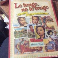 Livres d'occasion: LO TENGO, NO LO TENGO.LOS CROMOS:HISTORIA DE UNA ILUSIÓN.JAVIER CONDE.ESPASA CALPE,1998. Lote 222179392