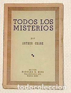 CRANE, ARTHUR. TODOS LOS MISTERIOS. BUENOS AIRES: NICOLAS B. KIER, [1940] (Libros de Segunda Mano - Parapsicología y Esoterismo - Otros)