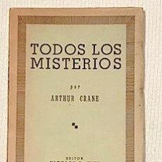 Libros de segunda mano: CRANE, ARTHUR. TODOS LOS MISTERIOS. BUENOS AIRES: NICOLAS B. KIER, [1940]. Lote 222188663