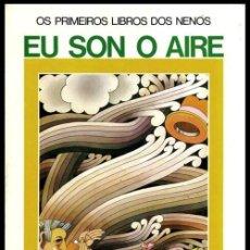 Libros de segunda mano: OS PRIMEIROS LIBROS DOS NENOS. EU SON O AIRE. EN GALEGO. PACHECO. GALICIA.. Lote 222224345