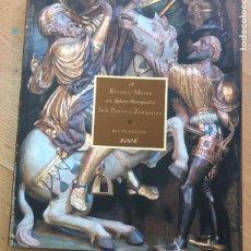 Livres d'occasion: RETABLO MAYOR DE LA IGLESIA PARROQUIAL DE SAN PABLO DE ZARAGOZA, RESTAURACION 2006. Lote 222225171