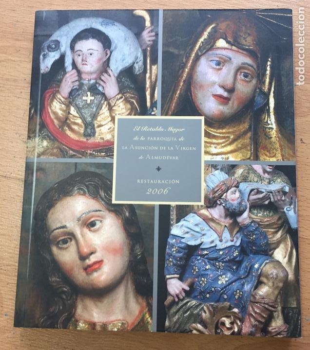 EL RETABLO MAYOR DE LA PARROQUIA DE LA ASUNCION DE LA VIRGEN DE ALMUDEVAR, REATAURACION 2006 (Libros de Segunda Mano - Bellas artes, ocio y coleccionismo - Otros)