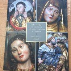 Libros de segunda mano: EL RETABLO MAYOR DE LA PARROQUIA DE LA ASUNCION DE LA VIRGEN DE ALMUDEVAR, REATAURACION 2006. Lote 222226071
