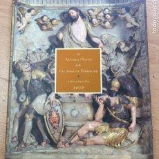 Libros de segunda mano: EL RETABLMAYOR DE LA CATEDRAL DE BARBASTRO, RESTAURACION 2002. Lote 222226295