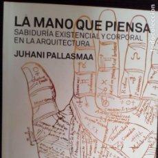 Libros de segunda mano: LA MANO QUE PIENSA. JUHANI PALLASMAA. GUSTAVO GILI 2012.. Lote 222232108
