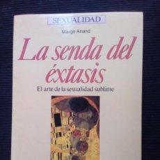 Libros de segunda mano: LA SENDA DEL EXTASIS. MARGO ANAND. MARTINEZ ROCA 1990.. Lote 222234378